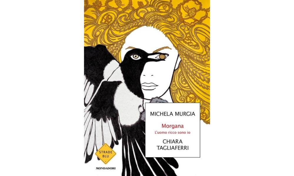 Morgana. L'uomo ricco sono io  di Michela Murgia e Chiara Tagliaferri