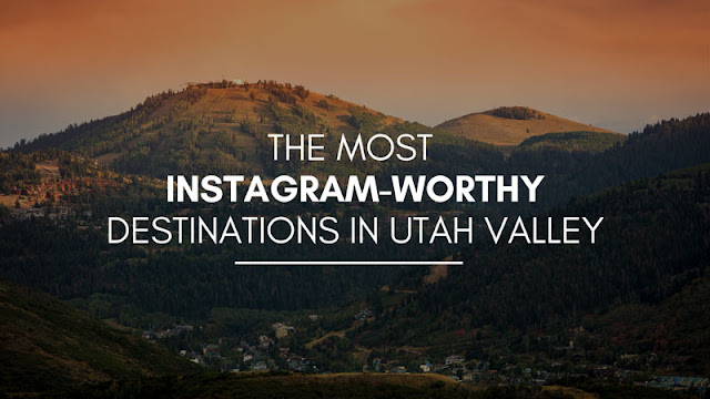 The most instagram-worthy destinations in Utah Valley