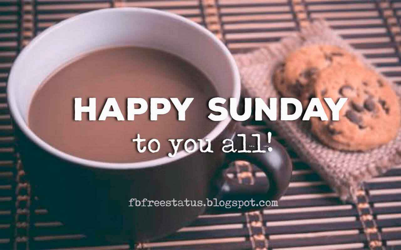Good Morning, Happy Sunday to You All.