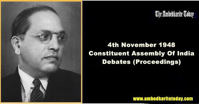 4th November 1948 Constituent Assembly Of India Debates [ Ambedkar ]