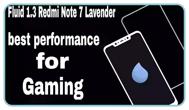 Fluid 1.3 Official | Best For Xiaomi Redmi Note 7 Lavender Gaming performance