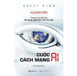 Cuộc cách mạng AI: Tương lai của nhân loại khi công nghệ làm chủ thế giới (Augmented: Life in The Smart Lane) - Tác giả: Brett King ebook PDF-EPUB-AWZ3-PRC-MOBI