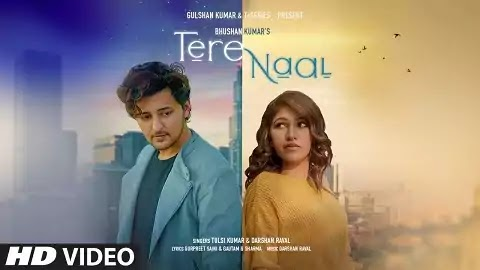 Tere Naal Lyrics in Hindi | Tulsi Kumar, Darshan Raval | Hindi New Romantic Song | Gurpreet Saini