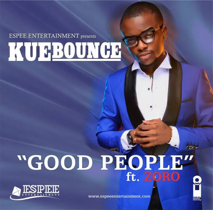 Kuebounce ft Zoro -  Good People