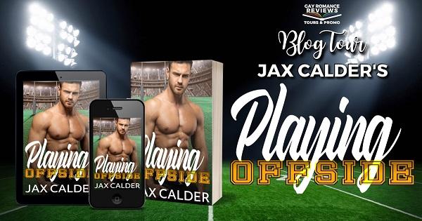 Blog Tour. Jax Calder's Playing Offside.