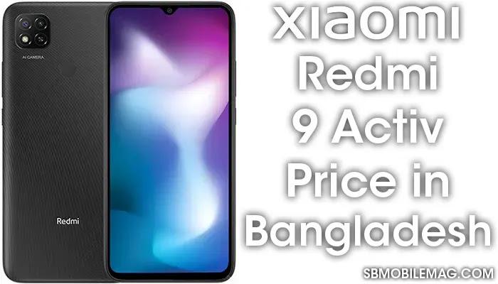 Xiaomi Redmi 9 Activ, Xiaomi Redmi 9 Activ Price, Xiaomi Redmi 9 Activ Price in Bangladesh