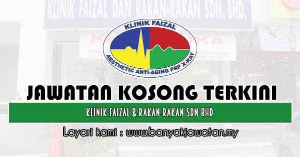 Jawatan Kosong 2020 di Klinik Faizal & Rakan-Rakan Sdn Bhd