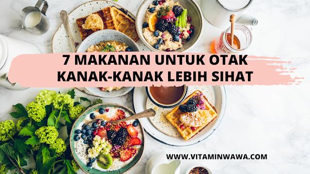 7 Makanan Untuk Otak Kanak-Kanak Lebih Sihat, Vitamin untuk kanak-kanak, supplemen untuk kanak-kanak, nutrisi untuk kanak-kanak