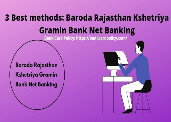 3 Best methods: Baroda Rajasthan Kshetriya Gramin Bank Net Banking
