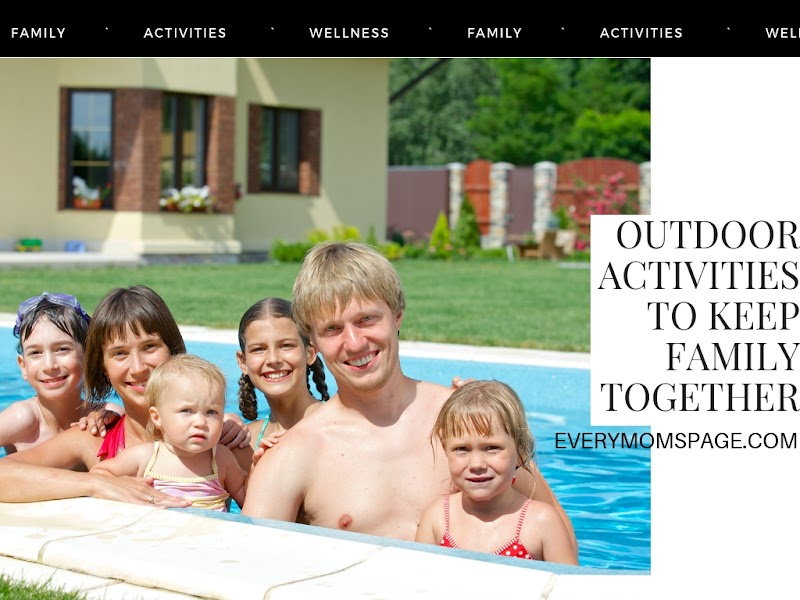 Outdoor Activities to Keep Family Together