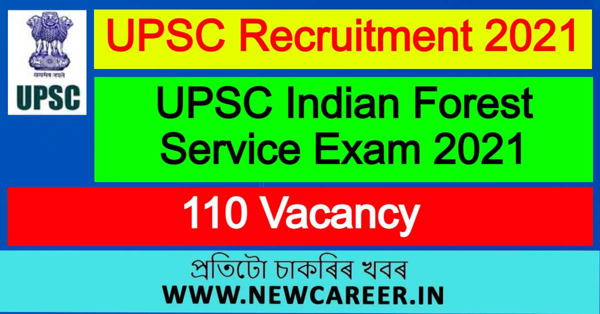 UPSC Indian Forest Service Exam 2021 : Apply For 110 Vacancy
