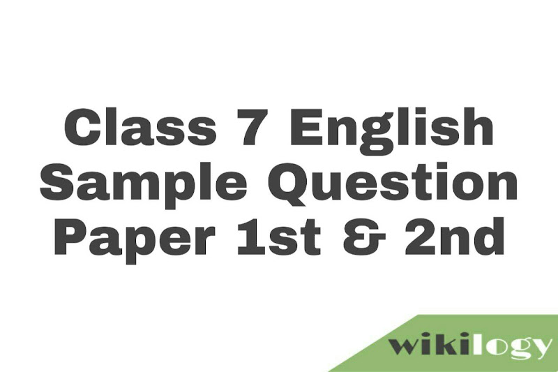 Class 7 (Seven) English Sample Question Paper: 1st & 2nd Paper