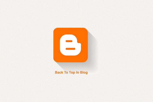 Cara Membuat Back To Top di Blog