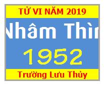 Tử Vi Tuổi Nhâm Thìn 1952 Năm 2019 Nam Mạng - Nữ Mạng