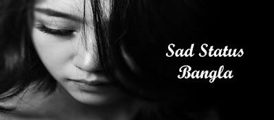 Sad Status Bangla: Best Sad Status Bengali