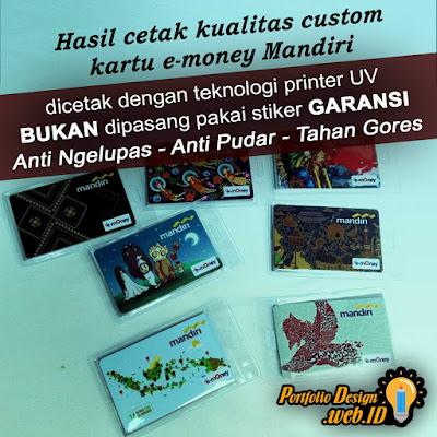 Hasil cetak kualitas custom kartu e-money Mandiri A