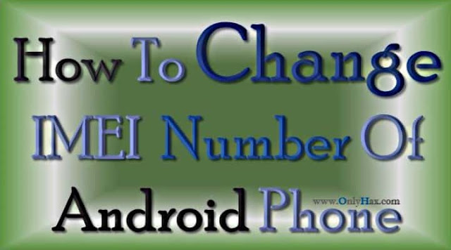 change_imei_number_of_android_phone