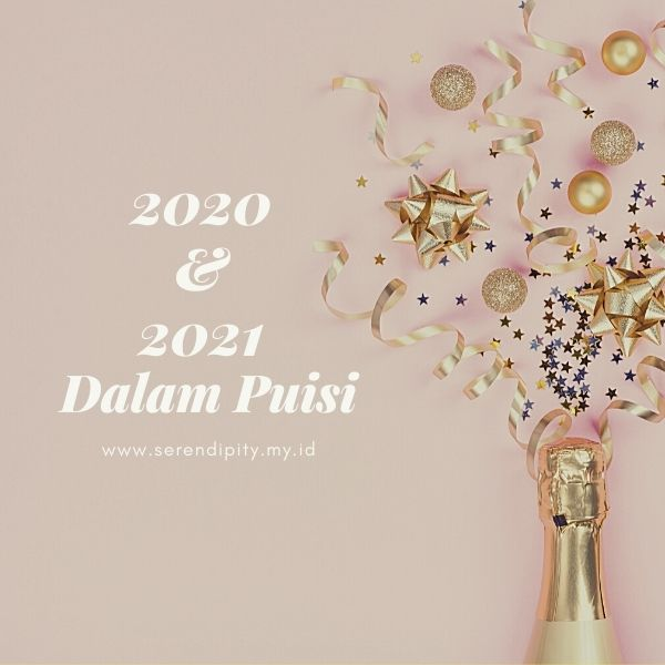 Sebuah Puisi untuk Mengenang 2020 dan Menyambut 2021