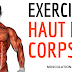 EXERCICES MUSCULATION HAUT DU CORPS