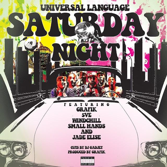 "Stream ""Saturday Night"" song by Universal Language feat. Grafik, 5VE, windchILL, Small Hands, & Jade Elise"