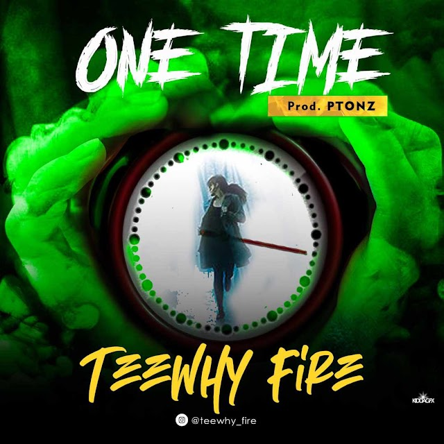 Music: Teewhy Fire - One Time