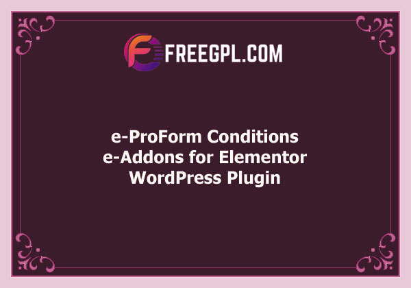 e-Addons Pro-form Conditions For Elementor Free Download