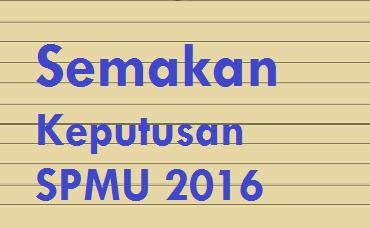 Semakan SPMU 2016 online dan sms