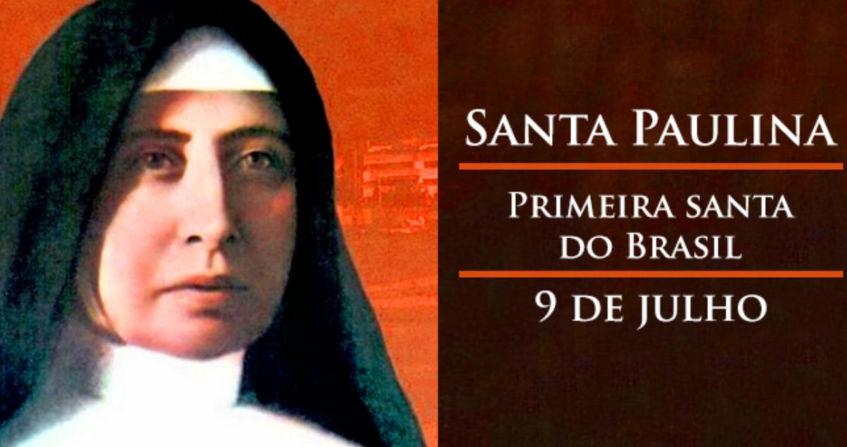 Dia de Santa Paulina é 9 de Julho