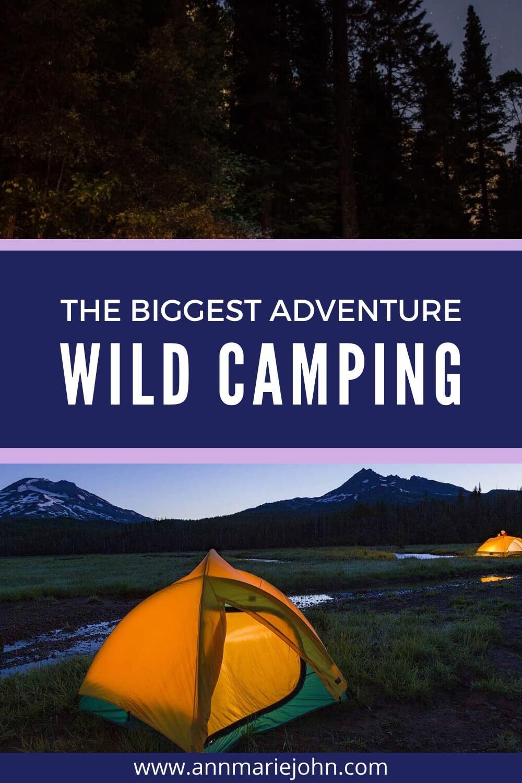 The Biggest Adventure - Wild Camping