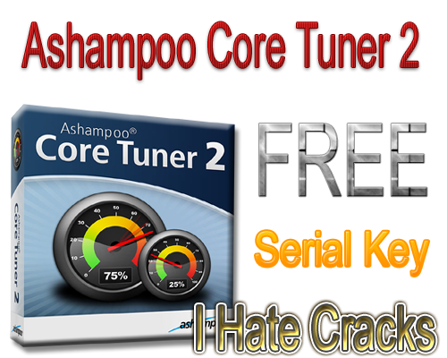 Get Ashampoo Core Tuner 2 With Legal Serial Key For Free