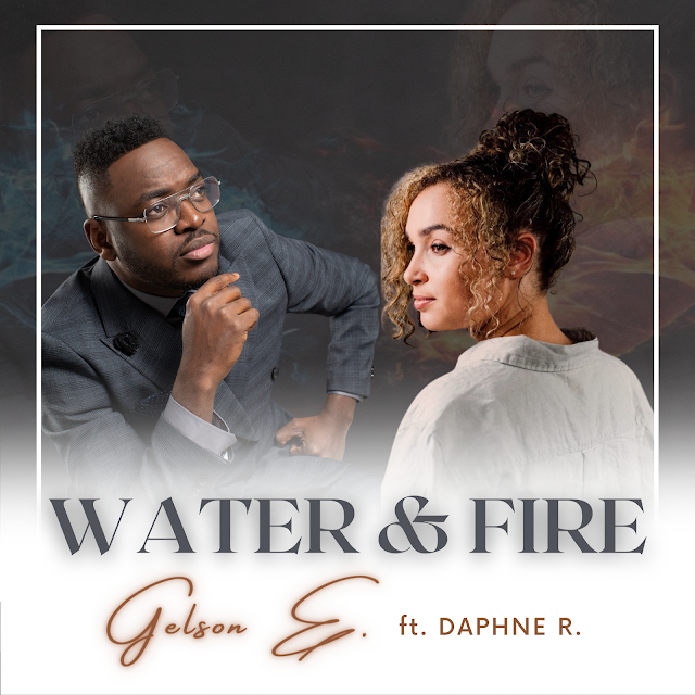 [Music + Video] Water And Fire - Gelson Eliassaint (Ft. Daphne Richardson)