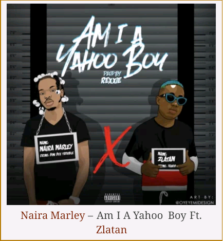 Naira Marley – Am I A Yahoo Boy Ft. Zlatan