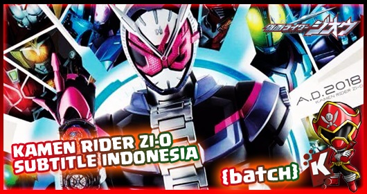 Kamen Rider Zi-O Subtitle Indonesia [Batch] Eps. 01-49