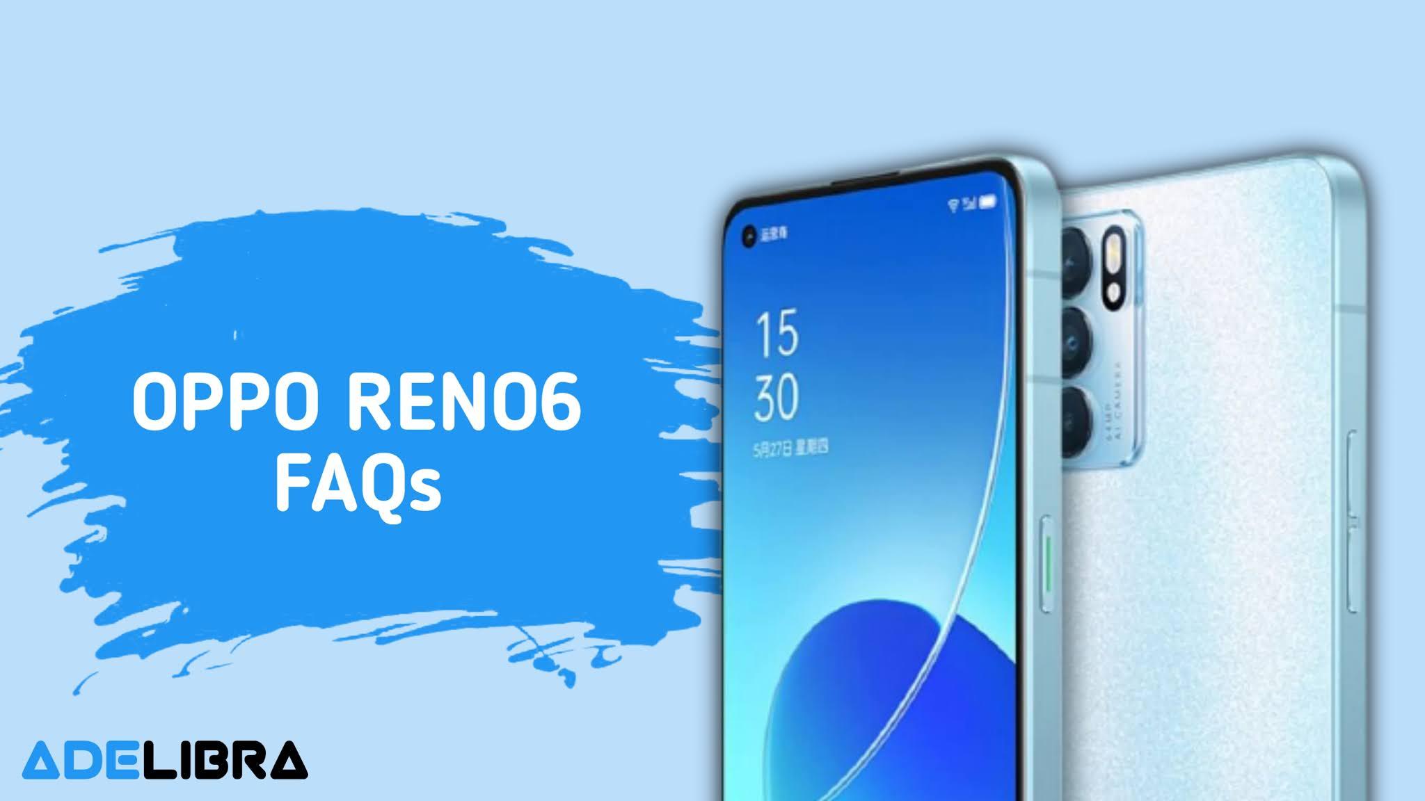 Oppo Reno 6 5G FAQs
