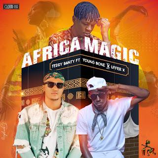 MUSIC: Teddybanty Ft. Youngbone & Upper X - Africa Magic