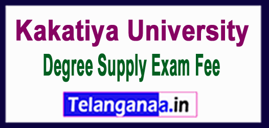 KU Kakatiya University Degree Supply 2018 Exam Fee