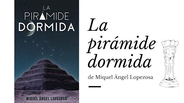 La pirámide dormida Miquel Àngel Lopezosa