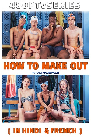 How To Make Out (2020) 900MB Full Hindi Dual Audio Movie Download 720p Bluray