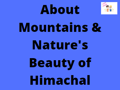 About Mountains & Nature's Beauty of Himachal