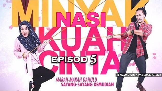 Drama Nasi Minyak Kuah Cinta - Episod 5 (HD)