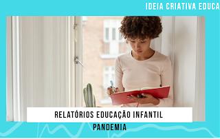Relatórios de Educação Infantil em TEMPOS DE PANDEMIA