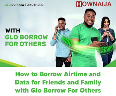 How to Borrow Airtime and Data for Friends and Family with Glo Borrow For Others