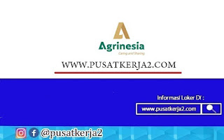 Lowongan Kerja SMA SMK Surabaya PT Agrinesia Raya November 2020