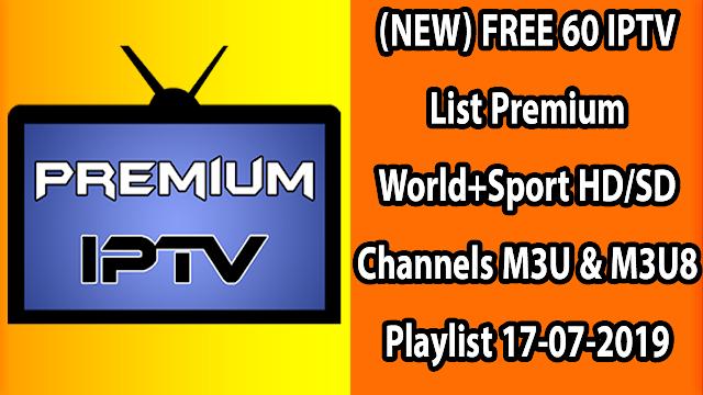 (NEW) FREE 60 IPTV List Premium World+Sport HD/SD Channels M3U & M3U8 Playlist 17-07-2019