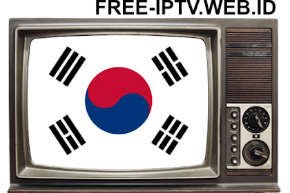 IPTV GRATIS CHANNEL KOREA SELATAN (SOUTH KOREA) UPDATE TERBARU