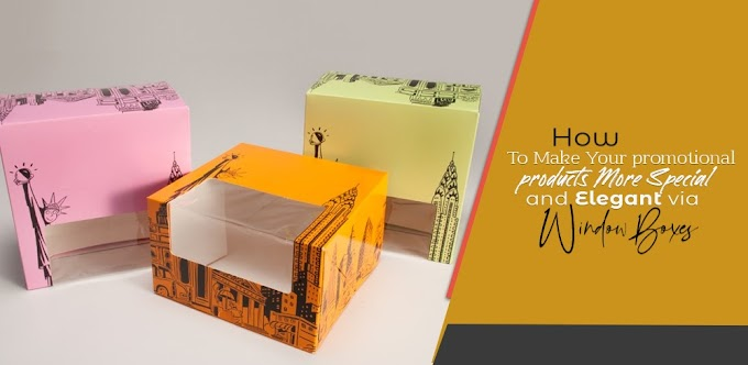 How to Make Your Promotional Products More Special and Elegant Via Window Boxes?