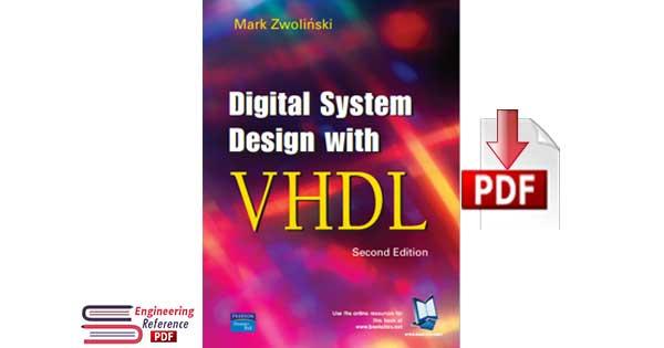 Digital System Design with VHDL Second edition by Mark Zwoli´nski