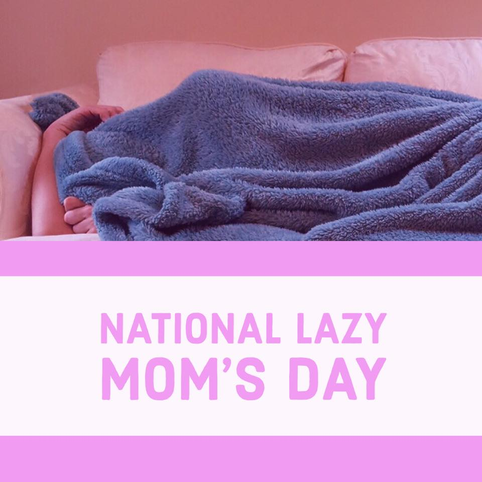 National Lazy Mom's Day