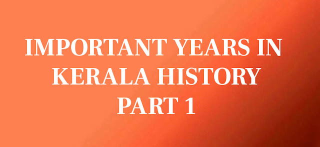 Important years in Kerala History
