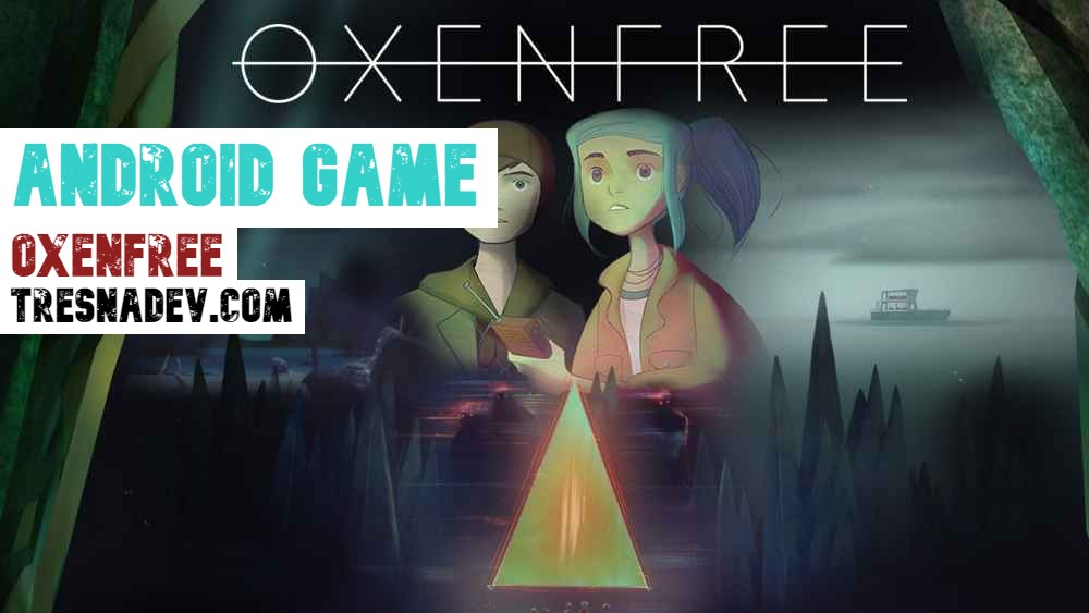 Oxenfree Apk